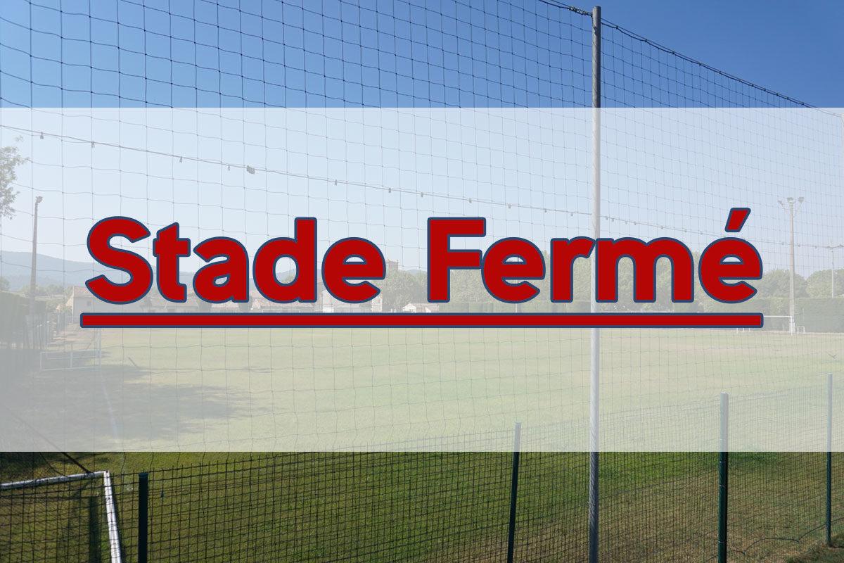 ❌⚽ Le stade Patrick Astesana est fermé jusqu'au lundi 5 octobre